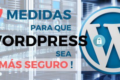 Cómo hacer WordPress más seguro con estas 7 medidas
