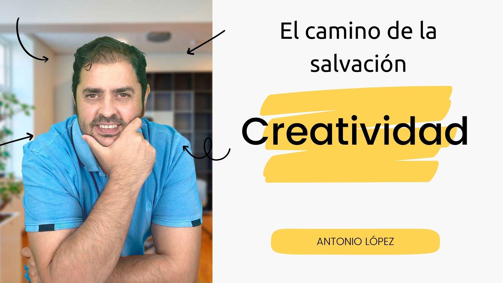Antonio López Creatividad