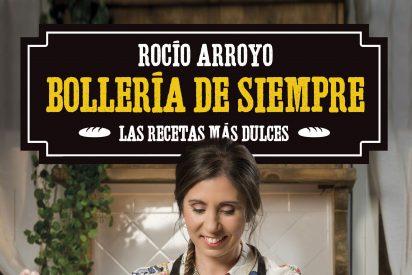 La mejor bollería de toda la vida, con Rocío Arroyo: las mejores recetas dulces