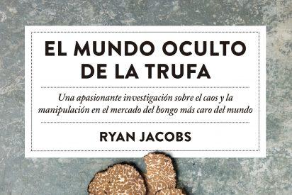 'El mundo oculto de la trufa', un libro de Ryan Jacobs que se lee como una novela negra