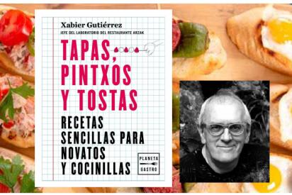 Tapas, pintxos y tostas, un libro de Xabier Gutiérrez