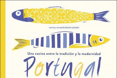 Portugal, un libro con los lugares y recetas imprescindibles de la gastronomía portuguesa
