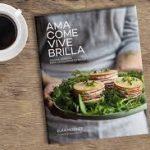 Ama·Come·Vive·Brilla: cocina honesta para conquistar tu salud en un libro de Elka Mocker