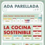 """Ideas, trucos y recetas para no tirar nada en """"La cocina sostenible"""", un libro de Ada Parellada"""