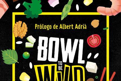 Bowl to be Wild: boles saludables, rápidos y funcionales a ritmo de rock&roll