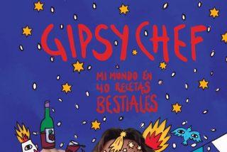 Gipsy Chef:  mi mundo en 40 recetas bestiale, todo un viaje gastronómico con Pablo Albuerne, el chef más peculiar de las redes sociales