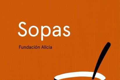 """Todo sobre las sopas. La biblia """"sopera"""" de la Fundación Alìcia"""