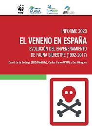 """Informe """"El veneno en España 2020"""" de SEO/BirdLife y WWF sobre el impacto del envenenamiento de fauna en España en 25 años"""