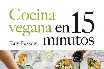 Cocina vegana: 100 recetas sencillas, equilibradas y modernas que se preparan en 15 minutos