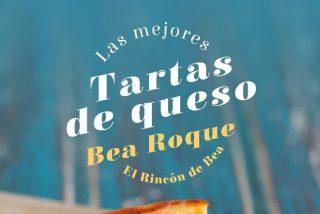 La Biblia de las tartas de queso más irresistibles, nueva obra de Bea Roque