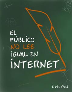 El público no lee igual en Internet - Ernesto del Valle