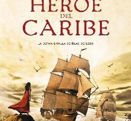 Portada de 'El héroe del Caribe', de Juan Pérez-Foncea.