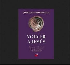Volver a Jesús, de José Antonio Pagola (PPC)