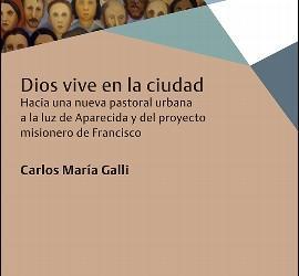 Dios vive en la ciudad, de Carlo María Galli