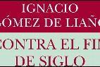 'Contra el Fin de Siglo' de Gómez de Liaño