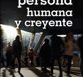 Ser hoy persona humana y creyente (San Pablo)