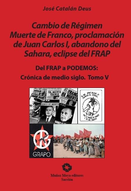 'Del Frap a Podemos' (tomo V) - Muñoz Moya Editores