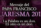El mensaje del Papa para Cuaresma, eje de las reflexiones