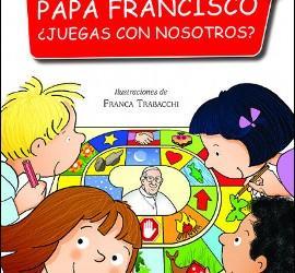 Papa Francisco, ¿juegas con nosotros? (Paulinas)