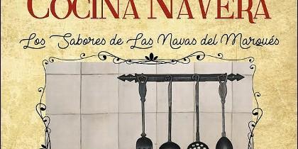 Libro. Viaje por la Cocina Navera. Los sabores de Las Navas del Marqués