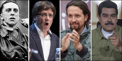 Joseph Goebbels, Puigdemont, Pablo Iglesias y Nicolás Maduro.
