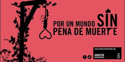 Por un mundo sin pena de muerte