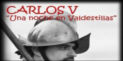 Imagen del cartel anunciador del evento sobre la llegada de Carlos V a Valdestillas