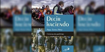 'Decir haciendo. Crónicas de periferias', nuevo libro de Pepa Torres
