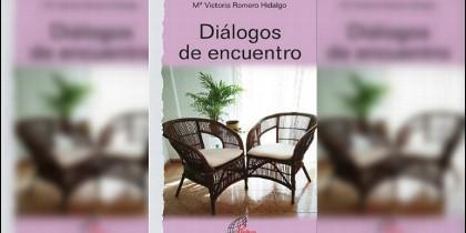 'Diálogos de encuentro', nuevo libro de Mª Victoria Romero Hidalgo