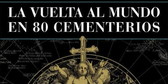 Resultado de imagen de la vuelta al mundo en 80 cementerios