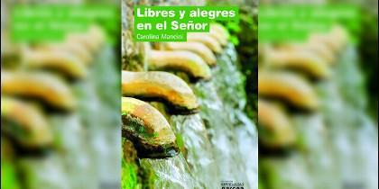 'Libres y alegres en el Señor', nuevo libro de Carolina Mancini (Narcea)