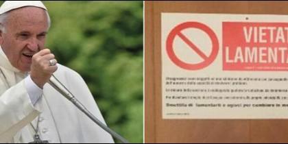 'Prohibido quejarse', el eslogan del Papa