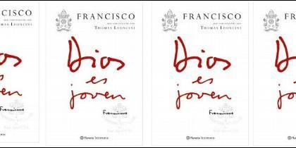 'Dios es joven' (Planeta), nuevo libro del Papa Francisco