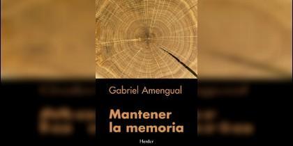 'Mantener la memoria', nuevo libro de Gabriel Amengual en Herder