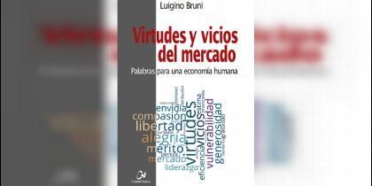 'Virtudes y vicios del mercado', nuevo libro de Luigino Bruni