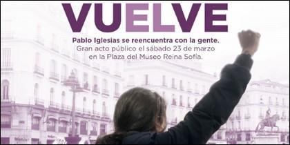 Pablo Iglesias, vuelve él, como si fuera una estrella del rock. Alabado sea.