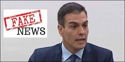 Pedro Sánchez (PSOE) y sus 'fake news'.