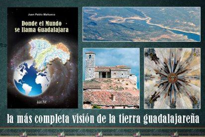 Donde el Mundo se llama Guadalajara (Poesía, Narración, Teatro), de Mañueco
