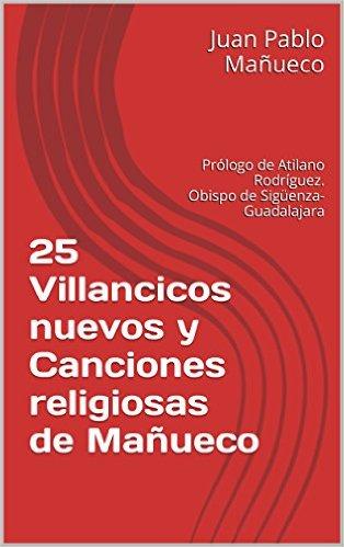 25 Villancicos nuevos y Canciones religiosas de Mañueco