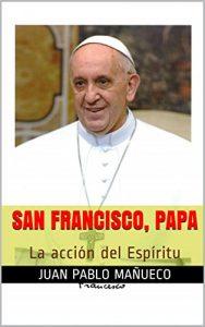 San Francisco, papa. La acción del Espíritu