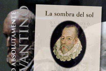 ´La sombra del sol´. Historia del ingenioso escritor Miguel de Cervantes Saavedra