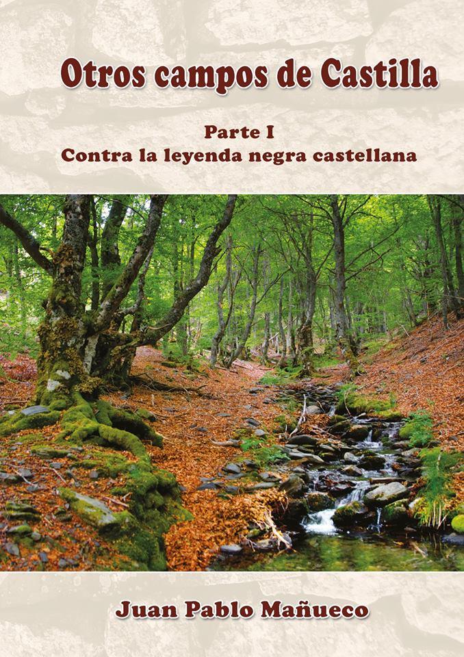 Otros campos de Castilla. Parte I: Contra la leyenda negra castellana