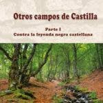 Contra la leyenda negra castellana. Exposición de sus tres partes iniciales