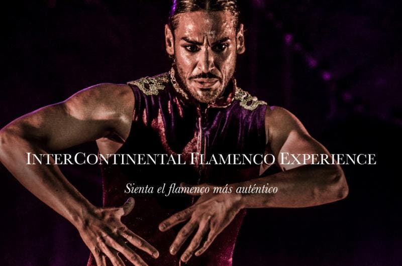 InterContinental MADRID, Experiencia FLAMENCA 5 ESTRELLAS