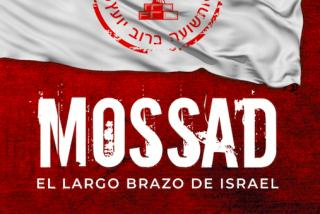 Mossad, el largo brazo de Israel