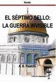 'El séptimo sello: La guerra invisible', de A.B. Palatchi