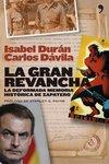 `La Gran Revancha´, de Isabel Durán y Carlos Dávila