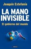 'La mano invisible. El gobierno del mundo', de Joaquín Estefanía