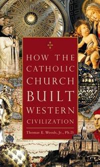 Cómo la Iglesia construyó la civilización occidental