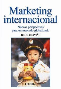 Marketing internacional. Nuevas perspectivas para un mercado globalizado